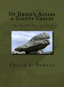 Of Druid's Altars & Giants Graves-The Megalithic Tombs of Ireland